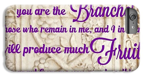 """Design iPhone 6 Plus Case - """"i Am The True Grapevine, And My by LIFT Women's Ministry designs --by Julie Hurttgam"""