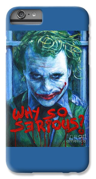 Joker - Why So Serioius? IPhone 6 Plus Case
