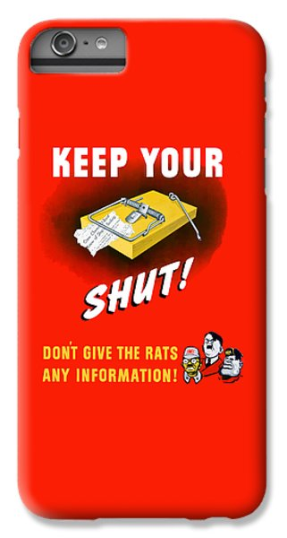 Mouse iPhone 6 Plus Case - Keep Your Trap Shut -- Ww2 Propaganda by War Is Hell Store