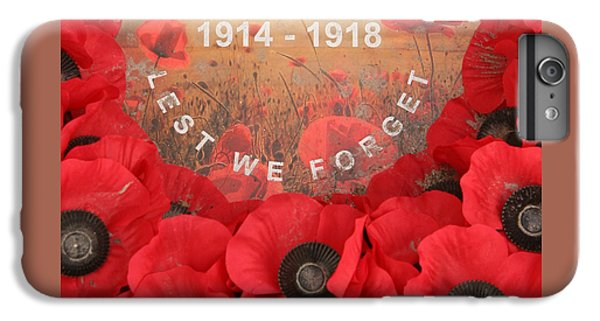 Lest We Forget - 1914-1918 IPhone 6 Plus Case by Travel Pics