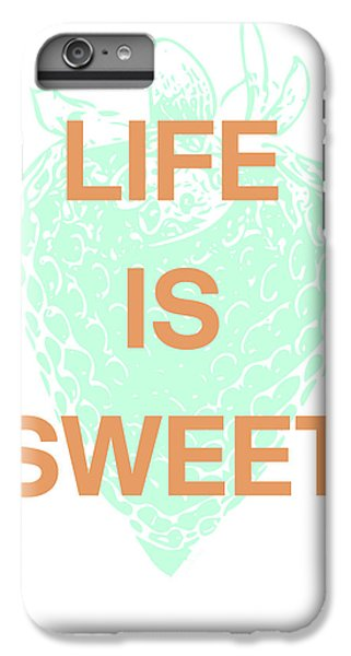 Strawberry iPhone 6 Plus Case - Life Is Sweet- Art By Linda Woods by Linda Woods