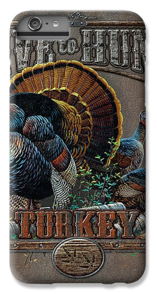 Turkey iPhone 6 Plus Case - Live To Hunt Turkey by JQ Licensing