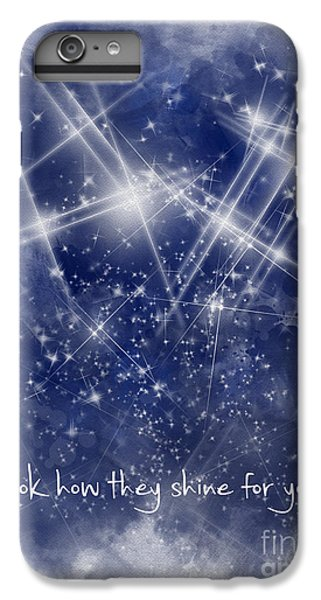 Look How They Shine For You IPhone 6 Plus Case