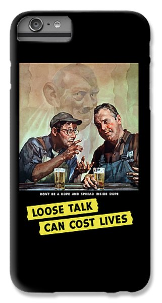 Beer iPhone 6 Plus Case - Loose Talk Can Cost Lives - Ww2 by War Is Hell Store
