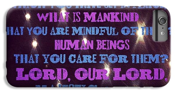 Design iPhone 6 Plus Case - Lord, Our Lord, How Majestic Is Your by LIFT Women's Ministry designs --by Julie Hurttgam