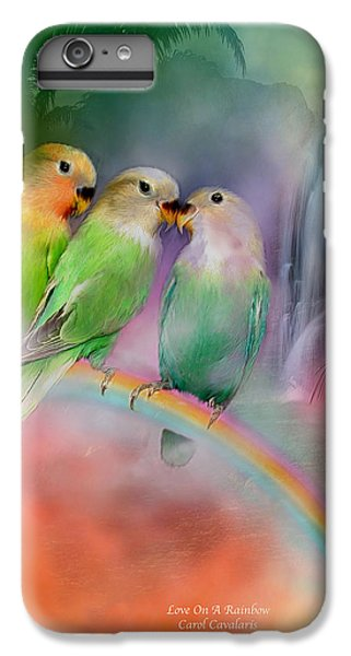 Love On A Rainbow IPhone 6 Plus Case by Carol Cavalaris