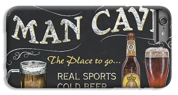 Man Cave Chalkboard Sign IPhone 6 Plus Case by Debbie DeWitt