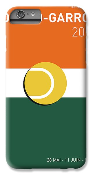 Tennis iPhone 6 Plus Case - My Grand Slam 02 Rolandgarros 2017 Minimal Poster by Chungkong Art