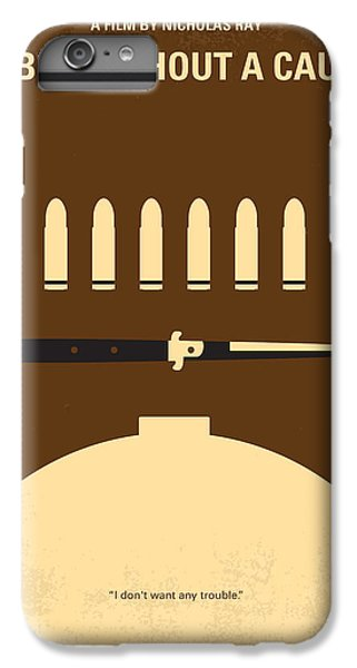 No318 My Rebel Without A Cause Minimal Movie Poster IPhone 6 Plus Case by Chungkong Art
