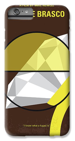 No766 My Donnie Brasco Minimal Movie Poster IPhone 6 Plus Case by Chungkong Art