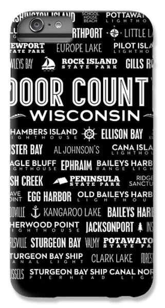 Places Of Door County On Black IPhone 6 Plus Case by Christopher Arndt