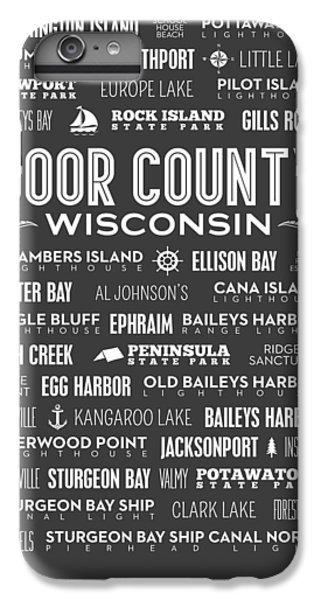 Places Of Door County On Gray IPhone 6 Plus Case by Christopher Arndt