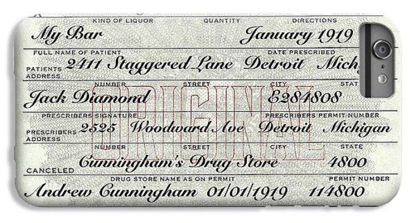 IPhone 6 Plus Case featuring the photograph Prohibition Prescription Certificate My Bar, by David Patterson