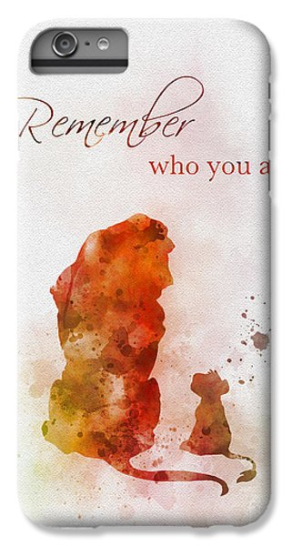 Lion iPhone 6 Plus Case - Remember Who You Are by My Inspiration