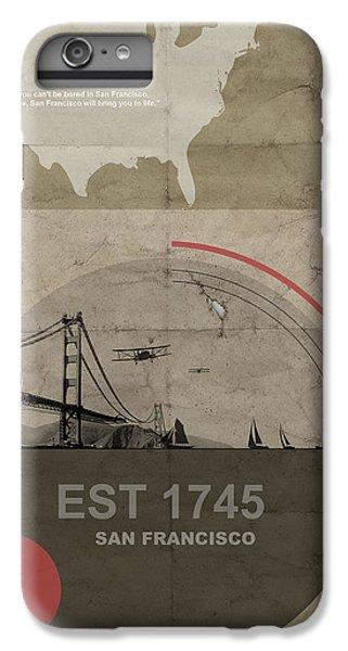 San Fransisco IPhone 6 Plus Case by Naxart Studio
