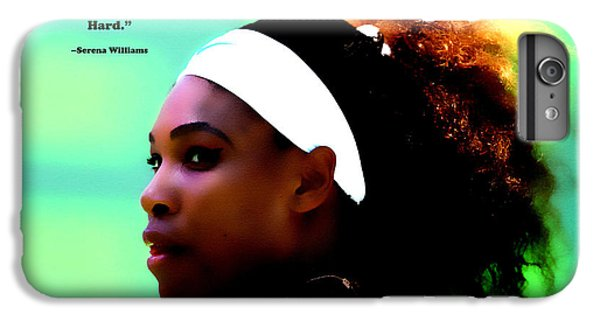Venus Williams iPhone 6 Plus Case - Serena Williams Motivational Quote 1a by Brian Reaves