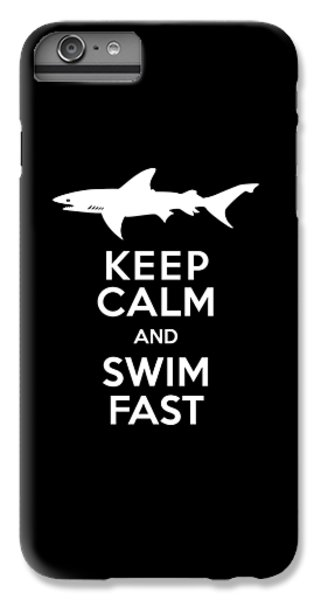 Shark Keep Calm And Swim Fast IPhone 6 Plus Case by Antique Images