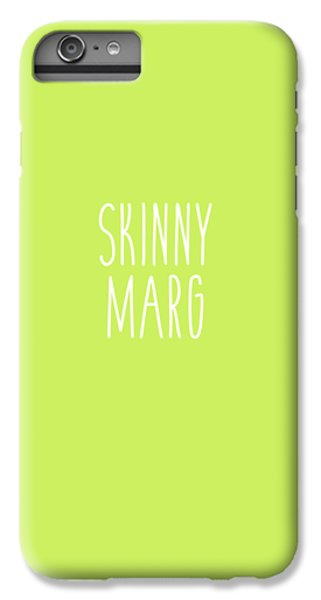 Skinny Marg IPhone 6 Plus Case by Cortney Herron