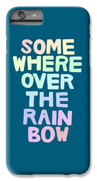 Somewhere Over The Rainbow IPhone 6 Plus Case by Priscilla Wolfe