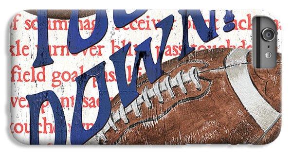 Sports Fan Football IPhone 6 Plus Case by Debbie DeWitt