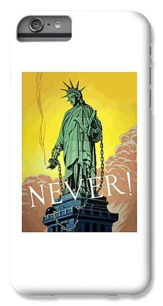 Statue Of Liberty iPhone 6 Plus Case - Statue Of Liberty In Chains -- Never by War Is Hell Store