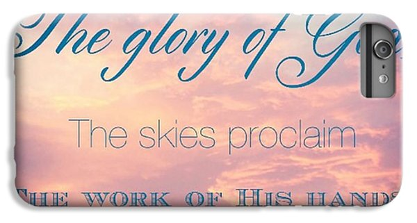 Design iPhone 6 Plus Case - The Heavens Declare The Glory Of God by LIFT Women's Ministry designs --by Julie Hurttgam