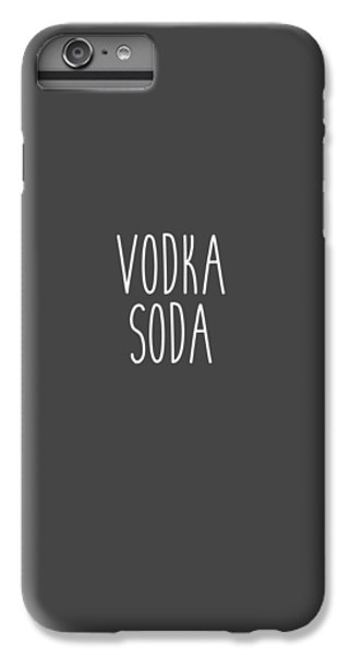 Vodka Soda IPhone 6 Plus Case by Cortney Herron