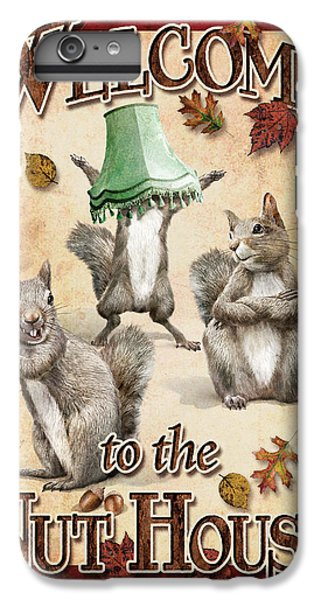 Squirrel iPhone 6 Plus Case - Welcome To The Nut House by JQ Licensing