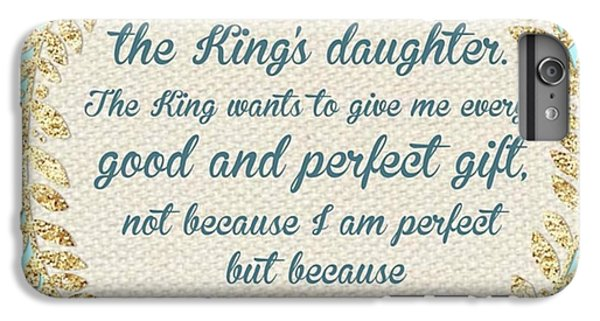 Design iPhone 6 Plus Case - whatever Is Good And Perfect Is A by LIFT Women's Ministry designs --by Julie Hurttgam