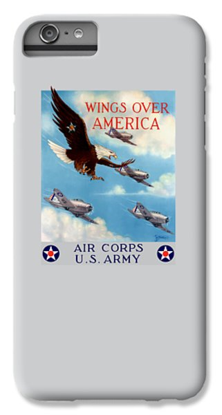 Eagle iPhone 6 Plus Case - Wings Over America - Air Corps U.s. Army by War Is Hell Store