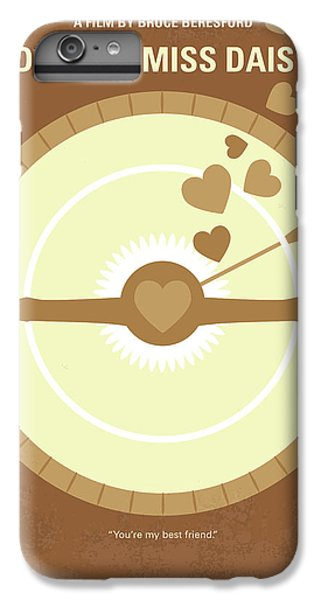 Daisy iPhone 6 Plus Case - No1004 My Driving Miss Daisy Minimal Movie Poster by Chungkong Art