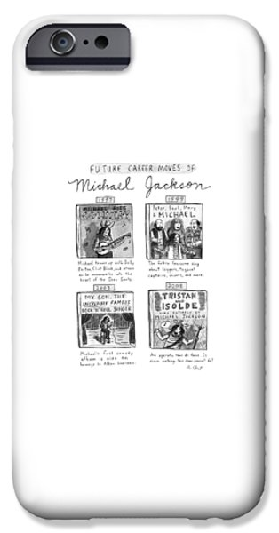 Future Career Moves Of Mickael Jackson IPhone 6s Case by Roz Chast