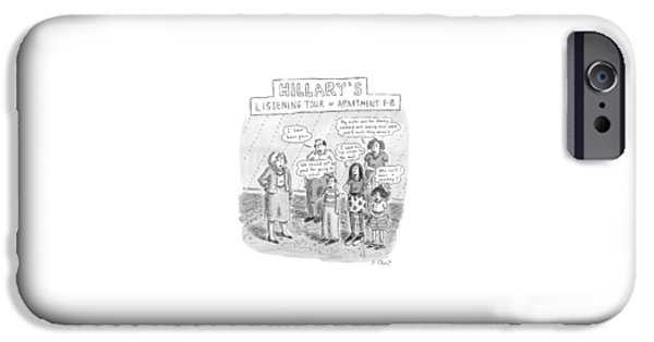 'hillary's Listening Tour Of Apartment 8-b' IPhone 6s Case by Roz Chast