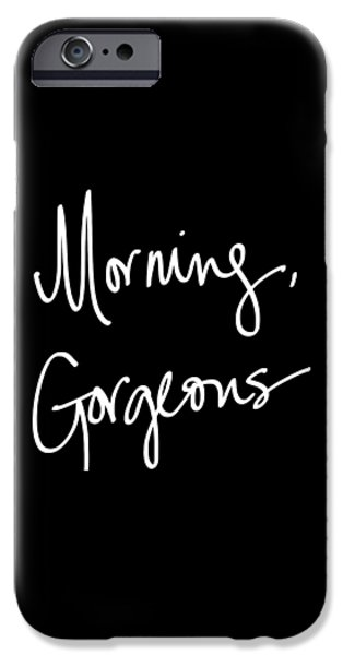 Morning Gorgeous IPhone 6s Case