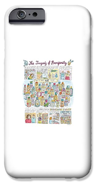 'the Tragedy Of Prosperity' IPhone 6s Case by Roz Chast