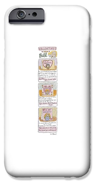 Valentines From Bill To Monica IPhone 6s Case by Roz Chast