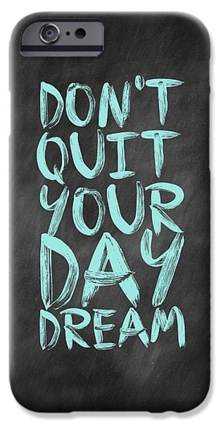 Don't Quite Your Day Dream Inspirational Quotes Poster IPhone 6s Case