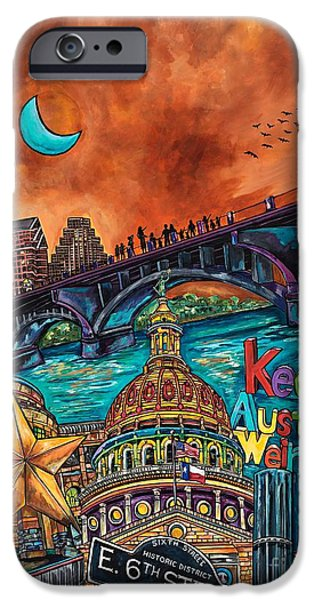 Austin Skyline iPhone 6s Case - Austin Keeping It Weird by Patti Schermerhorn