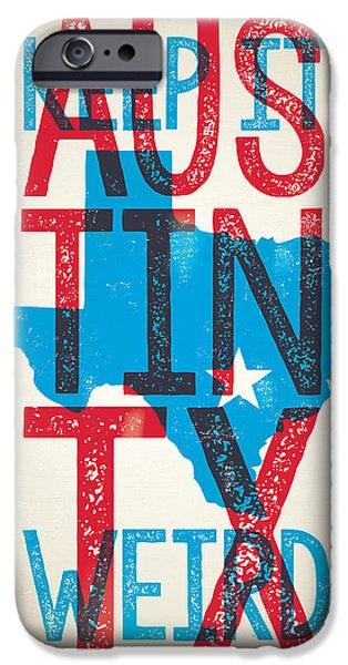 Austin Texas - Keep Austin Weird IPhone 6s Case by Jim Zahniser