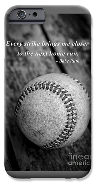 Babe Ruth Baseball Quote IPhone 6s Case by Edward Fielding