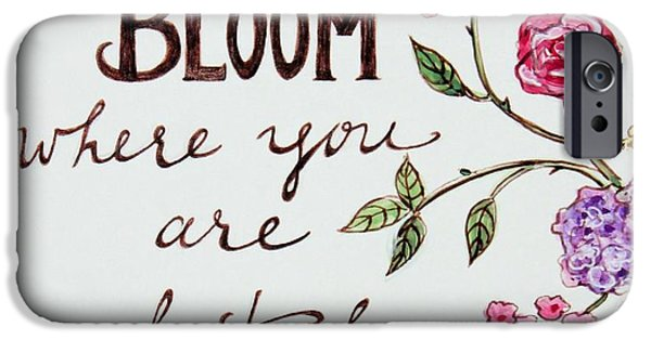 Garden iPhone 6s Case - Bloom Where You Are Planted by Elizabeth Robinette Tyndall