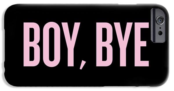 Boy, Bye IPhone 6s Case by Randi Fayat