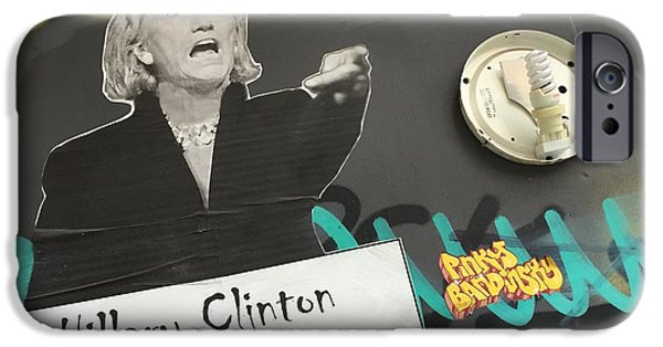 Clinton Message To Donald Trump IPhone 6s Case by Funkpix Photo Hunter