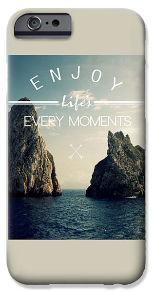 Enjoy Life Every Momens IPhone 6s Case by Mark Ashkenazi