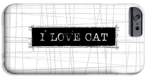 Cat iPhone 6s Case - I Love Cat Word Art by Kathleen Wong
