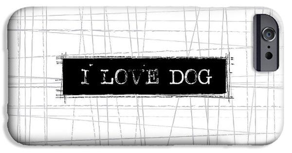 Dog iPhone 6s Case - I Love Dog Word Art by Kathleen Wong