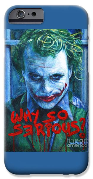 Joker - Why So Serioius? IPhone 6s Case by Bill Pruitt