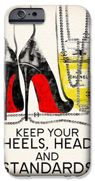 Perfume iPhone 6s Case - Keep Your Heels Head And Standards High by Diana Van