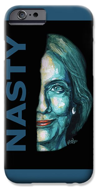 Nasty - Hillary Clinton IPhone 6s Case by Konni Jensen