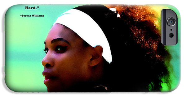 Venus Williams iPhone 6s Case - Serena Williams Motivational Quote 1a by Brian Reaves